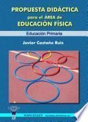 Propuesta Didáctica Para El área De Educación Física. Educación Primaria