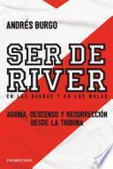 Ser De River. En Las Buenas Y En Las Malas
