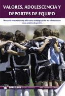 libro Valores, Adolescencia Y Deportes De Equipo