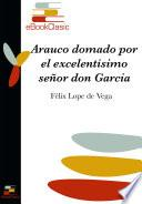 Arauco Domado Por El Excelentísimo Señor Don García Hurtado De Mendoza (anotado)