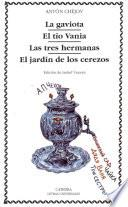 La Gaviota ; El Tío Vania ; Las Tres Hermanas ; El Jardín De Los Cerezos