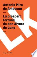 libro La Próspera Fortuna De Don Álvaro De Luna
