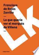 libro Lo Que Quería Ver El Marqués De Villena