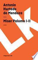 Miser Palomo I Ii
