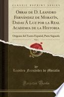 libro Obras De D. Leandro Fernández De Moratín, Dadas Á Luz Por La Real Academia De La Historia, Vol. 1