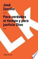 Para Verdades El Tiempo Y Para Justicia Dios