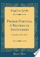 libro Probar Fortuna, ó Beltran El Aventurero
