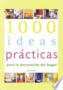 1000 Ideas Practicas En Decoracion Del Hogar
