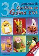 30 Proyectos De Cotillon En Goma Eva