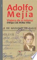Adolfo Mejía, Viajero De Sí Mismo