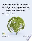 libro Aplicaciones De Modelos Ecológicos A La Gestión De Recursos Naturales