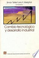 Cambio Tecnológico Y Desarrollo Industrial