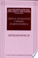 Ciencia, Tecnología Y Género En Iberoamérica