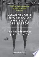 Comunidad E Información Ambiental Del Riesgo. Las Inundaciones Y El Río Luján