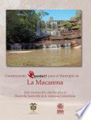 Construyendo Agenda 21 Para El Municipio De La Macarena: Una Construcción Colectiva Para El Desarrollo Sostenible De La Amazonia Colombiana