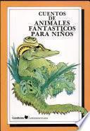 Cuentos De Animales Fantásticos Para Niños