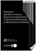 Directrices Aplicables En Materia De Precios De Transferencia A Empresas Multinacionales Y Administraciones Tributarias