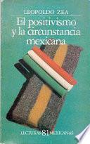 El Positivismo Y La Circunstancia Mexicana