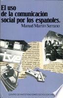 El Uso De La Comunicación Social Por Los Españoles