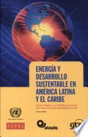 Energía Y Desarrollo Sustentable En América Latina Y El Caribe