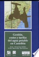 Gestión, Costes Y Tarifas Del Agua Potable En Castellón