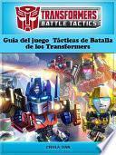 Guía Del Juego Tácticas De Batalla De Los Transformers