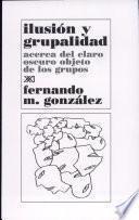 Ilusión Y Grupalidad Acerca Del Claro Oscuro Objeto De Los Grupos