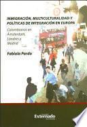 Inmigración, Multiculturalidad Y Políticas De Integración En Europa