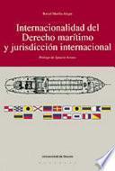 Internacionalidad Del Derecho Marítimo Y Jurisdicción Internacional