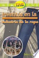 Invenciones En La Industria De La Ropa: Fluent (nonfiction Readers)