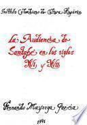 La Audiencia De Santafé En Los Siglos Xvi Y Xvii