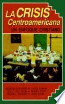La Crisis Centroamericana