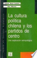 La Cultura Política Chilena Y Los Partidos De Centro
