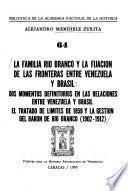 libro La Familia Río Branco Y La Fijación De Las Fronteras Entre Venezuela Y Brasil