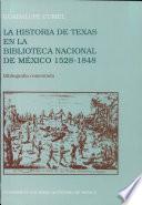 La Historia De Texas En La Biblioteca Nacional De México, 1528 1848