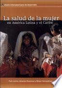 La Salud De La Mujer En América Latina Y El Caribe