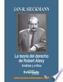 La Teoría Del Derecho De Robert Alexy. Análisis Y Crítica