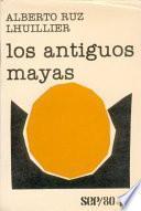 Los Antiguos Mayas, Una Antología