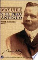 Max Uhle Y El Perú Antiguo