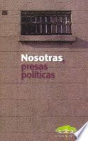 Nosotras, Presas Políticas, 1974 1983