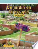Nuestro Jardin En La Escuela / Our School Garden