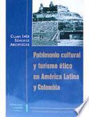 Patrimonio Cultural Y Turismo ético En América Latina Y Colombia