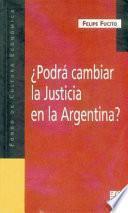 Podrá Cambiar La Justicia En La Argentina?