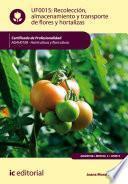 Recolección, Almacenamiento Y Transporte De Flores Y Hortalizas. Agah0108