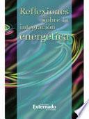 Reflexiones Sobre La Integración Energética