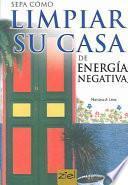 Sepa Cómo Limpiar Su Casa De Energía Negativa (ziel)