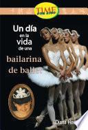 Un Día En La Vida De Una Bailarina: Fluent (nonfiction Readers)