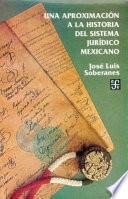 Una Aproximación A La Historia Del Sistema Jurídico Mexicano