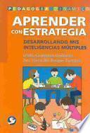 Aprender Con Estrategia: Desarrollando Mis Inteligencias Multiples