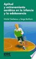 Aptitud Y Entrenamiento Aeróbico En La Infancia Y La Adolescencia